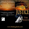 Back Seat to Justice Audiobook by Tim Baker Narrated by David H. Lawrence XVII