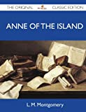 Anne of the Island - the Original Classic Edition, L. M. Montgomery, 1486146058