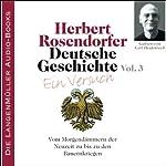 Deutsche Geschichte - Ein Versuch (Vol. 3): Vom Morgendämmern der Neuzeit   Herbert Rosendorfer