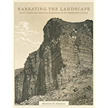 Narrating the Landscape: Print Culture and American Expansion in the Nineteenth Century (The Charles M. Russell Center Series on Art and Photography of the American West Series)