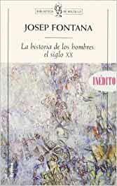 La historia de los hombres: el siglo xx Biblioteca de Bolsillo: Amazon.es: Fontana, Josep: Libros