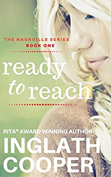 The Nashville Series - Book One - Ready to Reach by [Cooper, Inglath]