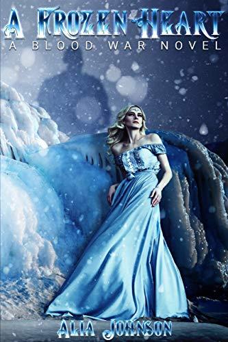 A Frozen Heart (A Blood War Novel Book 1)