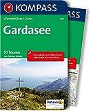 Gardasee: Wanderführer mit Extra-Tourenkarte 1:60.000, 70 Touren, GPX-Daten zum Download. (KOMPASS-Wanderführer, Band 5743)