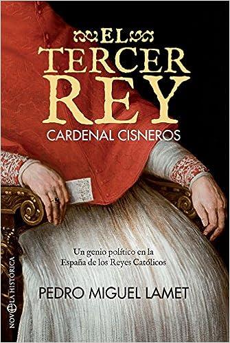El tercer rey (Novela histórica): Amazon.es: Pedro Miguel Lamet Moreno: Libros