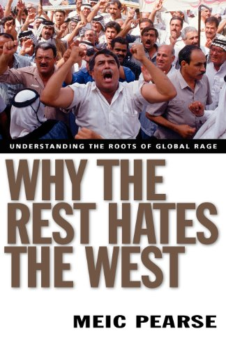 Why the Rest Hates the West: Understanding the Roots of Global Rage (Youth Cultures In The Age Of Global Media)
