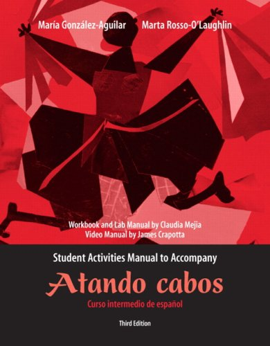 Student Activities Manual for Atando cabos: Curso intermedio de español
