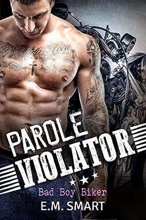 Parole Violator: Bad Boy Biker - Kindle edition by E.M