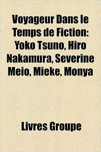 Voyageur Dans Le Temps de Fiction: Yoko Tsuno, Hiro Nakamura, Sverine Meio, Mieke, Monya