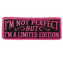 """I'm Not Perfect, I'm LIMITED EDITION, Premium Quality Iron-On / Saw-On, Rayon PATCH - 4"""" x 2"""""""