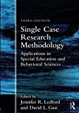 img - for Single Case Research Methodology: Applications in Special Education and Behavioral Sciences book / textbook / text book