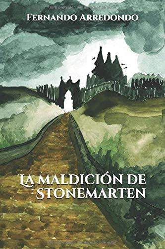 La maldición de Stonemarten por Arredondo Ramón, Fernando