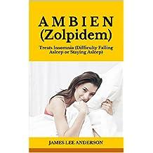 A M B I E N (Zolpidem): Treats Insomnia (Difficulty Falling Asleep or Staying Asleep)