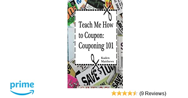 Teach Me How to Coupon: Couponing 101: Kaden Matthews
