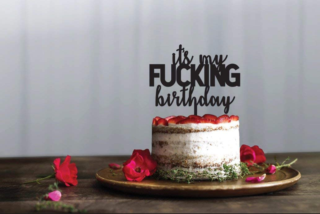Stupendous Amazon Com Its My Fucking Birthday Cake Topper Funny Cake Personalised Birthday Cards Paralily Jamesorg