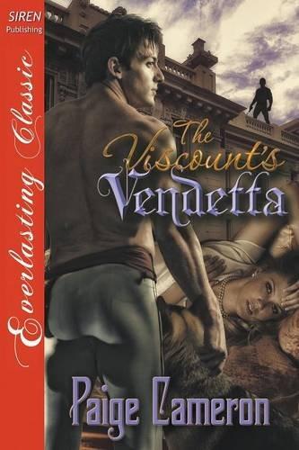 The Viscount's Vendetta (Siren Publishing Everlasting Classic)