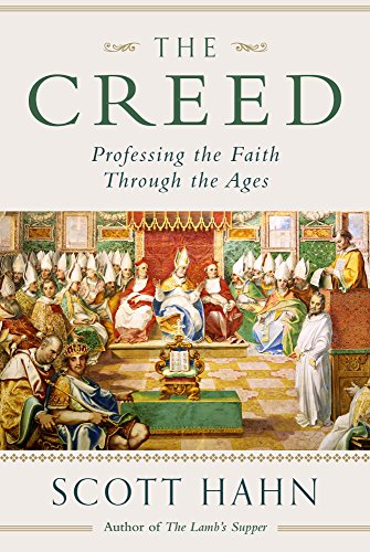(The Creed: Professing the Faith Through the)