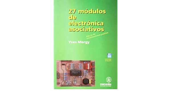 27 Modulos de Electronica Asociativos (Spanish Edition): Yves Mergy: 9788426712110: Amazon.com: Books