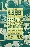 The Measurement of Behavior: Behavior Modification (Managing Behavior Series) by Ron Van Houten (2001-01-24)