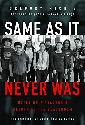Same as It Never Was: Notes on a Teacher