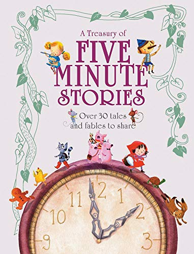 A Treasury of Five Minute Stories: Over 30 Tales and Fables to Share -