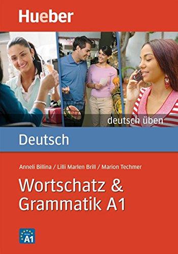 Deutsch üben. Wortschatz & Grammatik A1 (Allemand) Broché – 5 janvier 2010 Anneli Billina Lilli Marlen Brill Marion Techmer Max Hueber Verlag