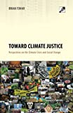 Toward Climate Justice: Perspectives on the Climate Crisis and Social Change