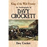 King of the Wild Frontier: An Autobiography by Davy Crockett (Dover Books on Americana)