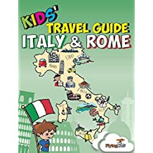 Kids' Travel Guide - Italy & Rome: The fun way to discover Italy & Rome--especially for kids (Kids' Travel Guides Book 6)