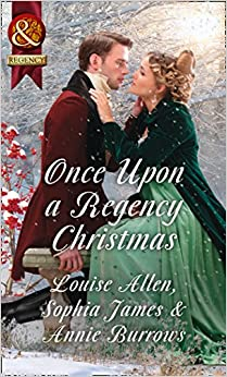 Once Upon A Regency Christmas: On a Winter's Eve / Marriage Made at Christmas / Cinderella's Perfect Christmas (Historical)