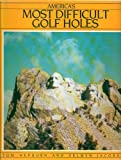 America's Most Difficult Golf Holes, Tom Hepburn and Selwyn Jacobson, 0843109165