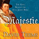 Majestie: The King Behind the King James Bible Audiobook by David Teems Narrated by Roger Mueller
