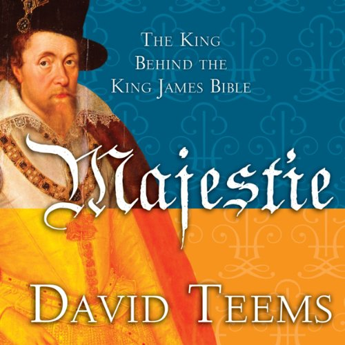 Majestie: The King Behind the King James Bible by Oasis Audio