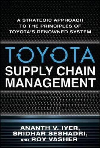 Toyota Supply Chain Management: A Strategic Approach to Toyota's Renowned System (Business Books)