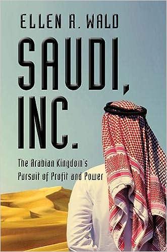 Saudi, Inc : The Arabian Kingdom's Pursuit of Profit and Power