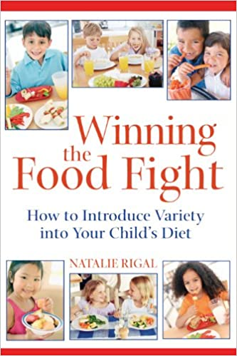 Book Winning the Food Fight: A Thoughtful Parents Guide to Introducing Variety into Your Childs Diet