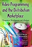 Video Programming and the Distribution Marketplace, , 1629481637