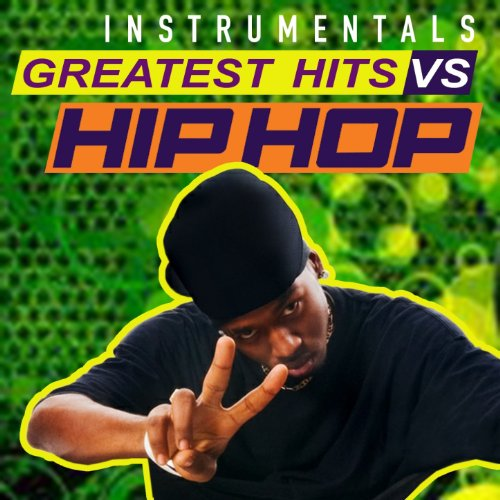 Greatest Hits Vs. Hip Hop (Instrumentals)
