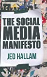 img - for The Social Media Manifesto by J. Hallam (2013-01-01) book / textbook / text book