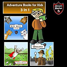 Adventure Books for Kids: Fantastic Stories for All Kids Audiobook by Jeff Child Narrated by John H Fehskens