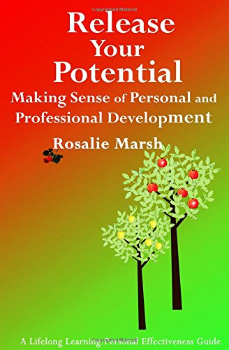 Release Your Potential: Making Sense of Personal and Professional Development (Lifelong Learning: Personal Effectiveness Guides)