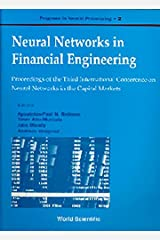 Neural Networks in Financial Engineering - Proceedings of the Third International Conference on Neural Networks in the Capital Markets (Progress in Neural Processing) Hardcover