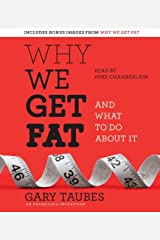 By Gary Taubes Why We Get Fat: And What to Do About It (Unabridged) Unknown Binding