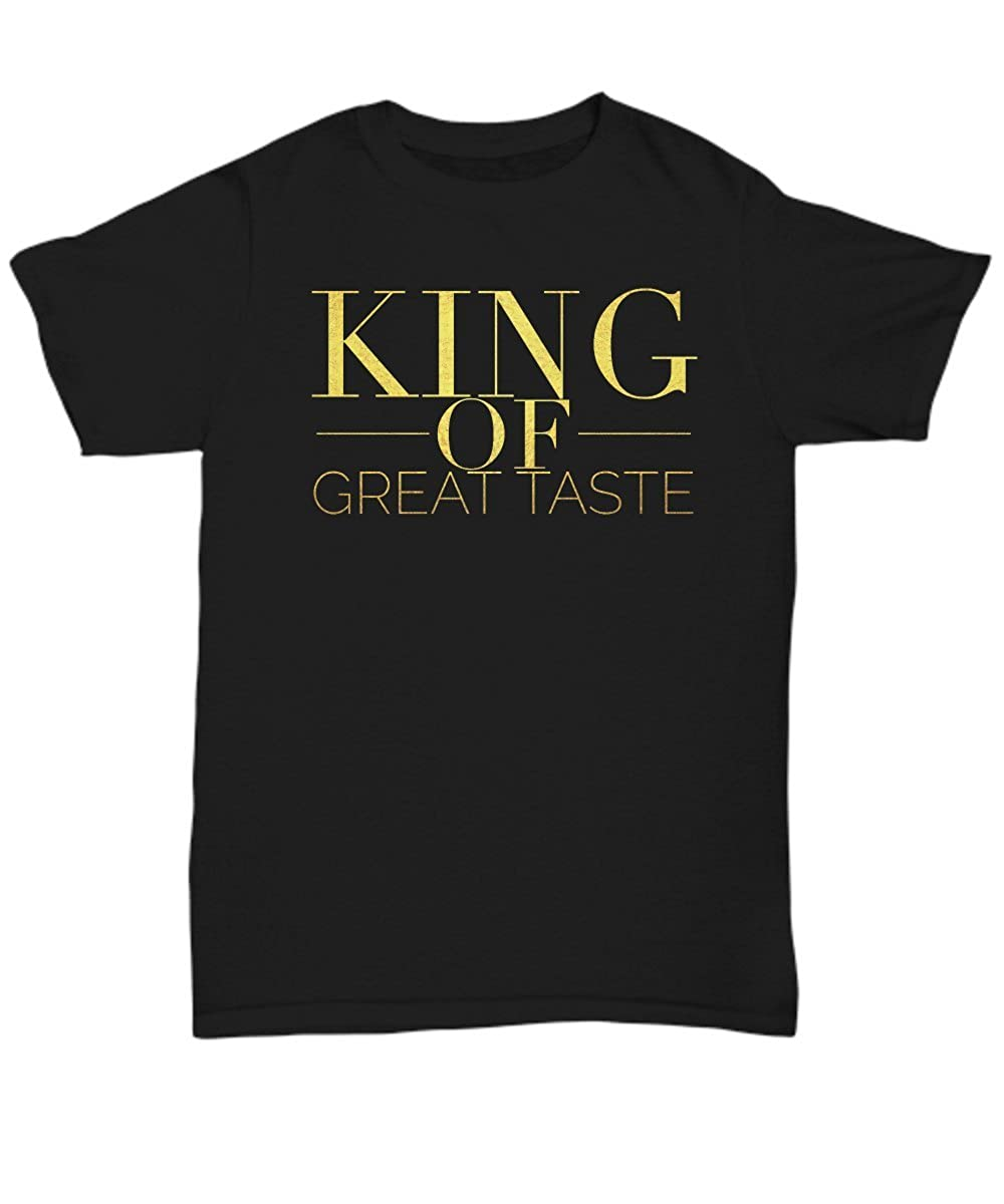 Unisex Tee Schur-Link Brands Gift for Classy Man Guy Husband Dad King of Great Taste