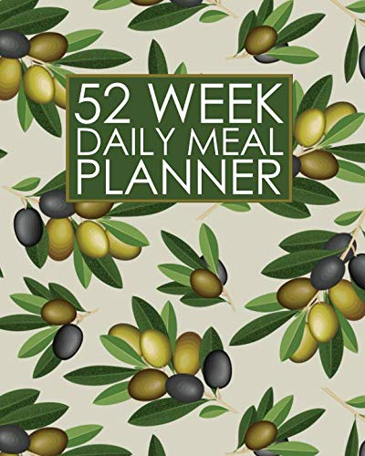 52 Week Daily Meal Planner: Mediterranean Olives Meal Planner helps plan and prepare tasty meals for your family. With recipe lists and budget tracker ... healthy and happy! (52 Week Meal Planner) by New Nomads Press