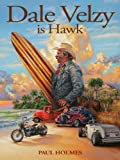 img - for Dale Velzy is Hawk book / textbook / text book