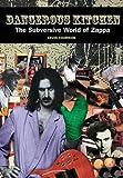 Dangerous Kitchen: The Subversive World of Zappa