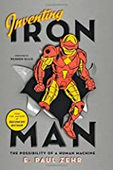 Inventing Iron Man: The Possibility of a Human Machine by E. Paul Zehr (2011-08-25) Hardcover