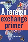 A Foreign Exchange Primer, Shani Beverly Shamah, 0470851627