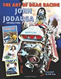 The Art of Drag Racing, John Jodauga, 1467983667